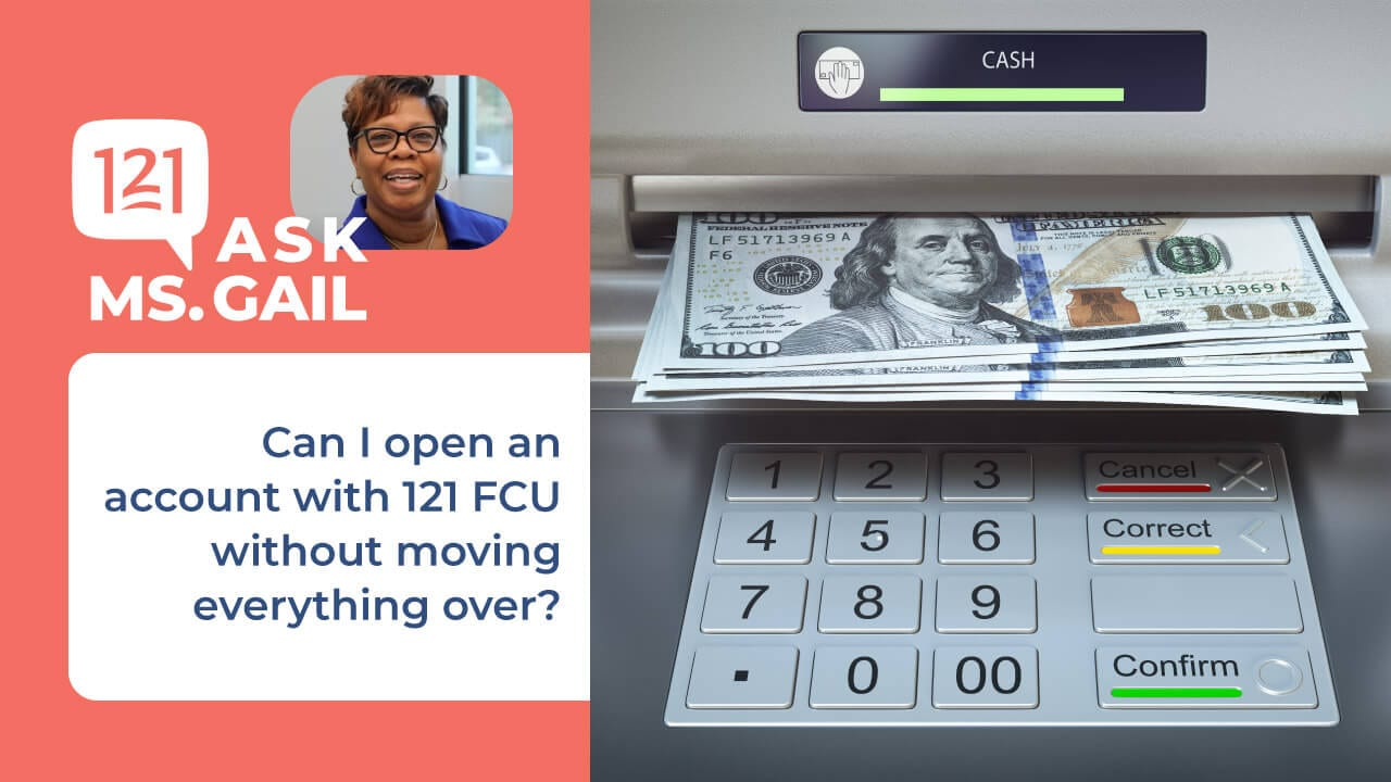 Ask Ms Gail about opening account moving everything over
